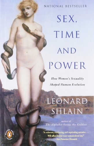 Leonard Shlain Sex Time And Power How Women's Sexuality Shaped Human Evolution