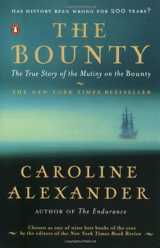 Caroline Alexander The Bounty The True Story Of The Mutiny On The Bounty