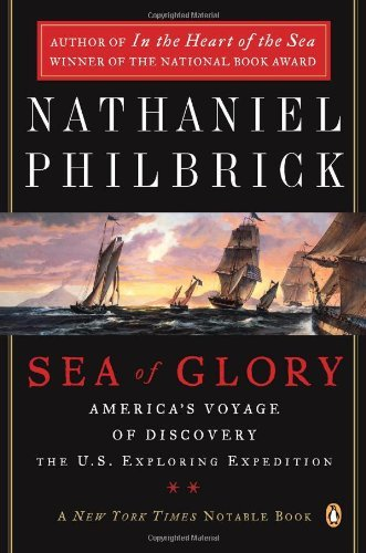 Nathaniel Philbrick Sea Of Glory America's Voyage Of Discovery The U.S. Exploring Student