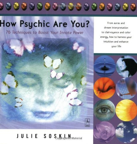 Soskin Julie How Psychic Are You? 76 Techniques To Boost Your Innate Power