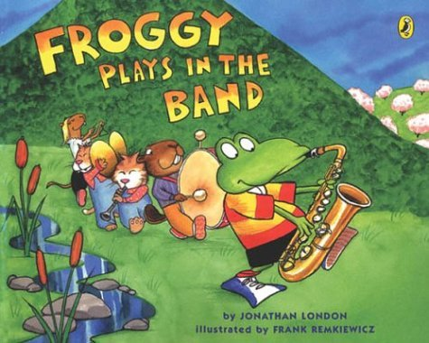 Jonathan London Froggy Plays In The Band