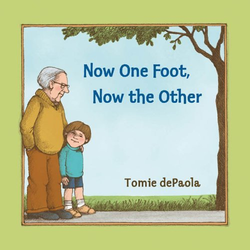 Tomie Depaola Now One Foot Now The Other