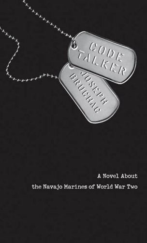 Joseph Bruchac Code Talker A Novel About The Navajo Marines Of World War Two