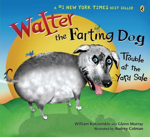 William Kotzwinkle Walter The Farting Dog Trouble At The Yard Sale