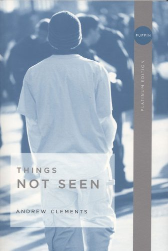 Andrew Clements Things Not Seen Platinum
