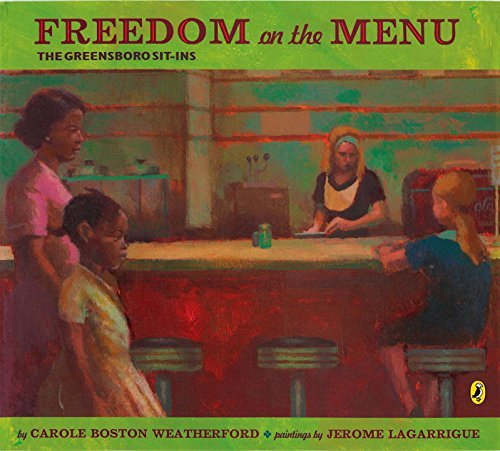 Carole Boston Weatherford Freedom On The Menu The Greensboro Sit Ins