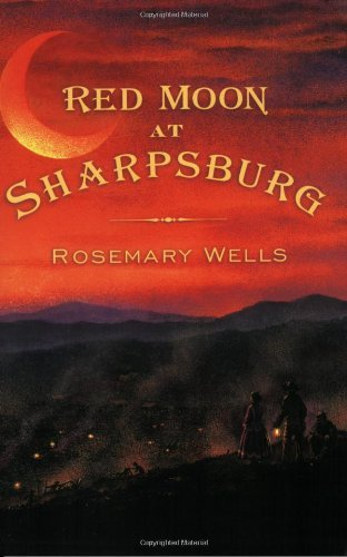 Rosemary Wells Red Moon At Sharpsburg