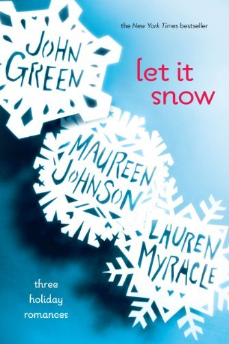 John Green Let It Snow Three Holiday Romances