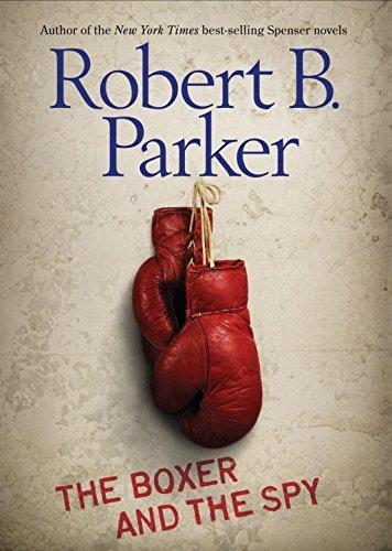 Robert B. Parker The Boxer And The Spy