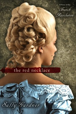 Sally Gardner The Red Necklace A Story Of The French Revolution