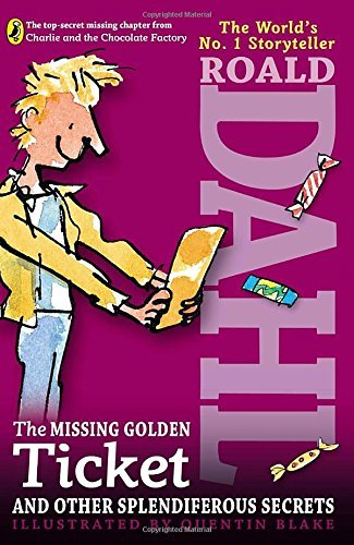 Roald Dahl The Missing Golden Ticket And Other Splendiferous