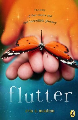 Erin E. Moulton Flutter The Story Of Four Sisters And An Incredible Journ