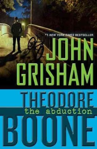 John Grisham Theodore Boone The Abduction