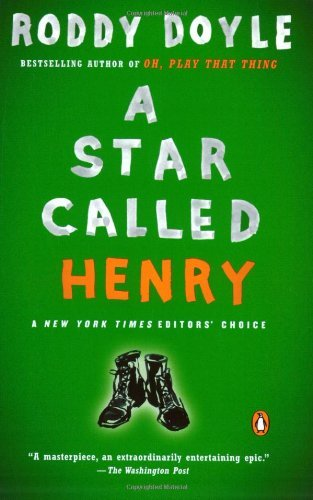 Roddy Doyle A Star Called Henry