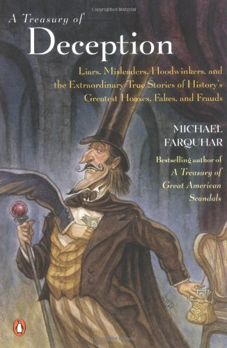 Michael Farquhar A Treasury Of Deception Liars Misleaders Hoodwinkers And The Extraordi