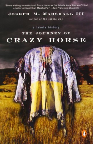 Joseph M. Marshall The Journey Of Crazy Horse A Lakota History