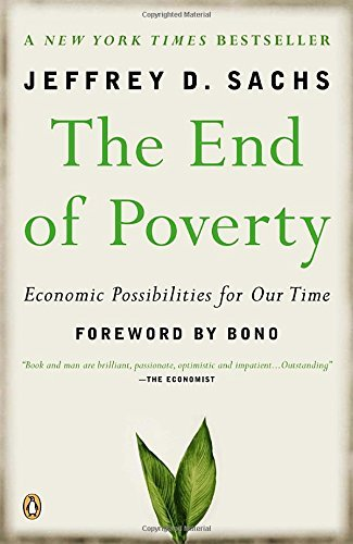 Jeffrey D. Sachs The End Of Poverty Economic Possibilities For Our Time