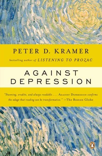 Peter D. Kramer Against Depression