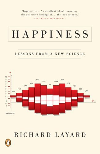 Richard Layard Happiness Lessons From A New Science