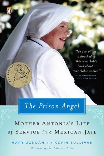 Mary Jordan The Prison Angel Mother Antonia's Journey From Beverly Hills To A