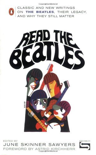 June Skinner Sawyers Read The Beatles Classic And New Writings On The Beatles Their Le