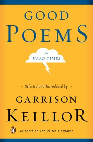 Garrison Keillor Good Poems For Hard Times