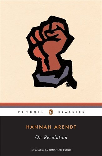 Hannah Arendt On Revolution