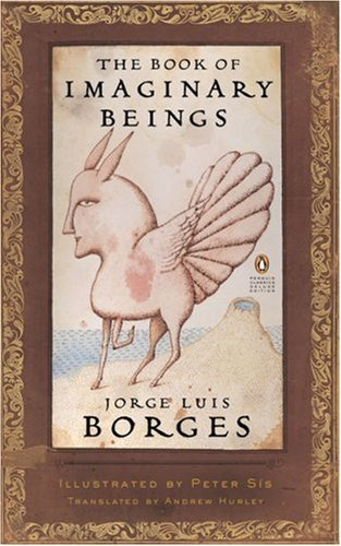 Jorge Luis Borges The Book Of Imaginary Beings