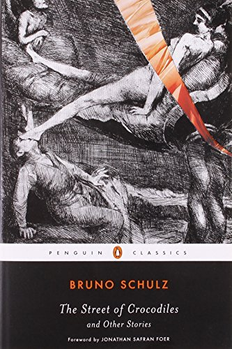 Bruno Schulz The Street Of Crocodiles And Other Stories