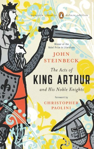 John Steinbeck The Acts Of King Arthur And His Noble Knights (penguin Classics Deluxe Edition)