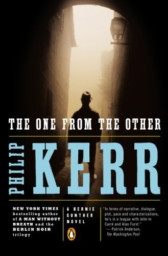 Philip Kerr The One From The Other A Bernie Gunther Novel