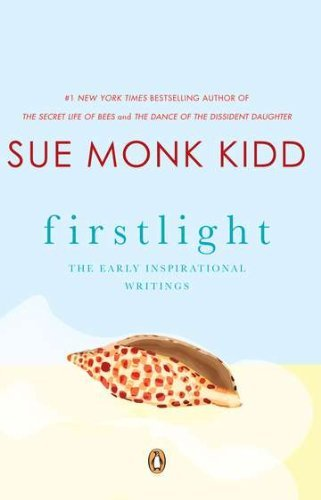 Sue Monk Kidd Firstlight The Early Inspirational Writings
