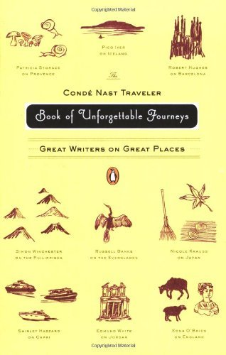 Various The Conde Nast Traveler Book Of Unforgettable Jour Great Writers On Great Places