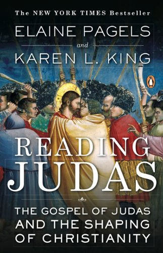 Elaine Pagels Reading Judas The Gospel Of Judas And The Shaping Of Christiani