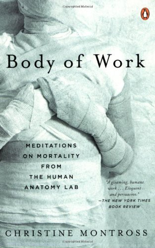 Christine Montross Body Of Work Meditations On Mortality From The Human Anatomy L