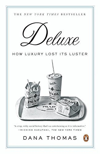 Dana Thomas Deluxe How Luxury Lost Its Luster
