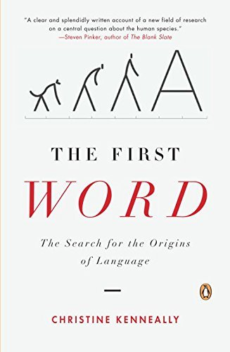 Christine Kenneally First Word The The Search For The Origins Of Language