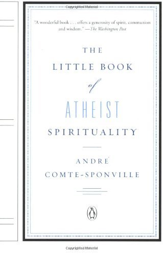 Andre Comte Sponville The Little Book Of Atheist Spirituality