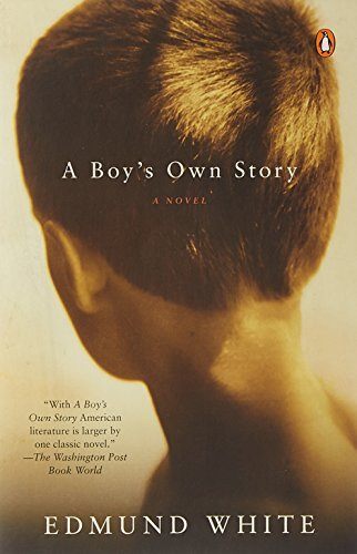 Edmund White A Boy's Own Story