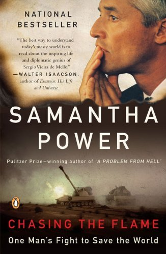 Samantha Power Chasing The Flame One Man's Fight To Save The World