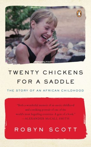 Robyn Scott Twenty Chickens For A Saddle The Story Of An African Childhood