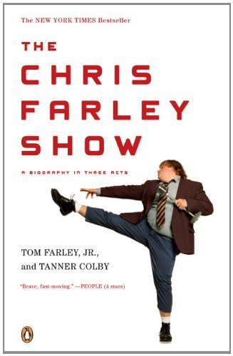 Farley Tom Jr. The Chris Farley Show A Biography In Three Acts