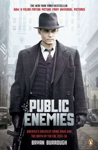 Bryan Burrough Public Enemies America's Greatest Crime Wave And The Birth Of Th