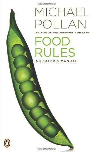 Michael Pollan Food Rules An Eater's Manual