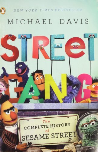 Michael Davis Street Gang The Complete History Of Sesame Street