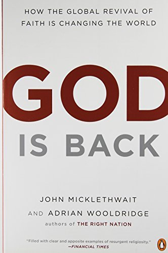 John Micklethwait God Is Back How The Global Revival Of Faith Is Changing The W