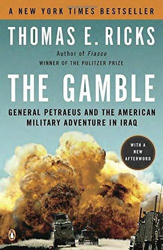 Thomas E. Ricks The Gamble General Petraeus And The American Military Advent