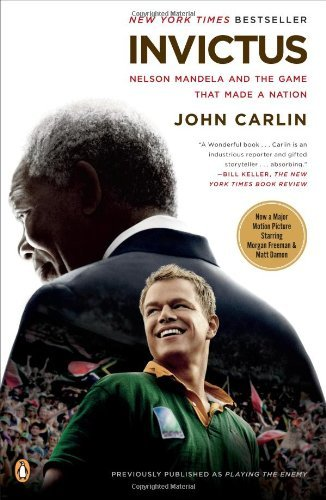 John Carlin Invictus Nelson Mandela And The Game That Made A Nation