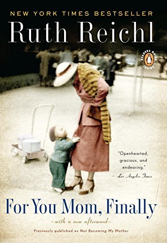 Ruth Reichl For You Mom Finally