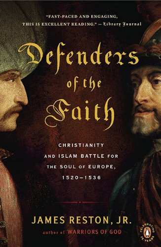 Reston James Jr. Defenders Of The Faith Christianity And Islam Battle For The Soul Of Eur